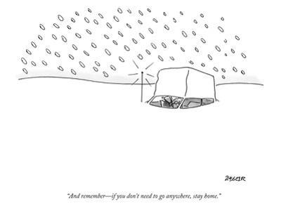 """And remember—if you don't need to go anywhere, stay home."" - New Yorker Cartoon"