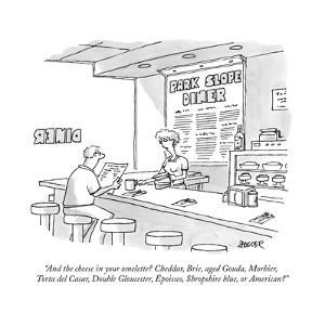 """And the cheese in your omelette? Cheddar, Brie, aged Gouda, Morbier, Tort?"" - New Yorker Cartoon by Jack Ziegler"