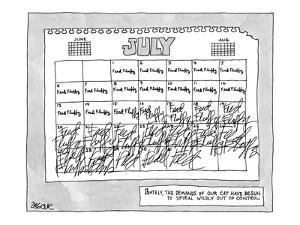 Calendar page with daily notes to 'Feed Fluffy' with handwriting  that get? - New Yorker Cartoon by Jack Ziegler