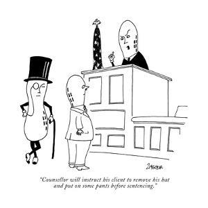 """""""Counsellor will instruct his client to remove his hat and put on some pan…"""" - New Yorker Cartoon by Jack Ziegler"""