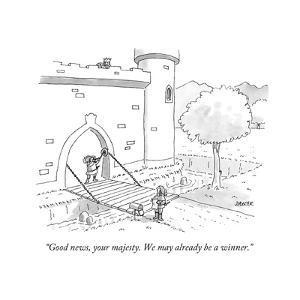 """Good news, your majesty. We may already be a winner."" - New Yorker Cartoon by Jack Ziegler"