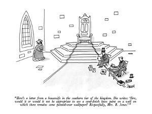 """""""Here's a letter from a housewife in the southern tier of the kingdom.  Sh?"""" - New Yorker Cartoon by Jack Ziegler"""