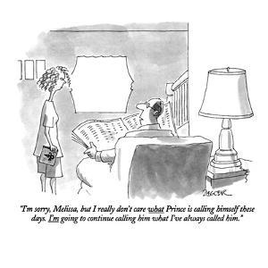 """""""I'm sorry, Melissa, but I really don't care what Prince is calling himsel…"""" - New Yorker Cartoon by Jack Ziegler"""