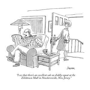 """""""I see that there's an excellent sale on diddly-squat at the Zilchtown Mal…"""" - New Yorker Cartoon by Jack Ziegler"""