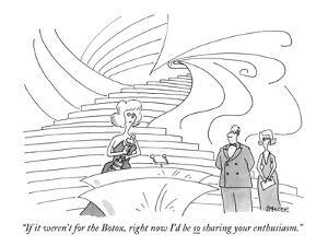 """""""If it weren't for the Botox, right now I'd be so sharing your enthusiasm."""" - New Yorker Cartoon by Jack Ziegler"""