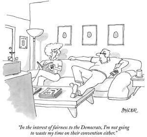 """In the interest of fairness to the Democrats, I'm not going to waste my t…"" - New Yorker Cartoon by Jack Ziegler"