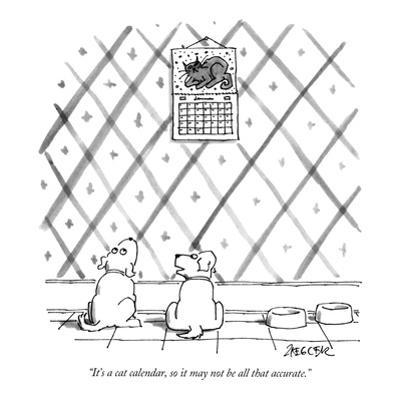 """It's a cat calendar, so it may not be all that accurate."" - New Yorker Cartoon by Jack Ziegler"