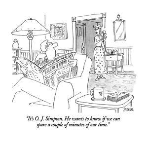 """""""It's O. J. Simpson.  He wants to know if we can spare a couple of minutes…"""" - New Yorker Cartoon by Jack Ziegler"""