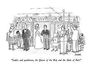 """Ladies and gentlemen, the Queen of the Hop and the Duke of Earl."" - New Yorker Cartoon by Jack Ziegler"