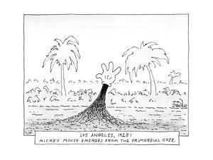 Los Angeles, 1928: Mickey Mouse Emerges from the Primordial Ooze. - New Yorker Cartoon by Jack Ziegler