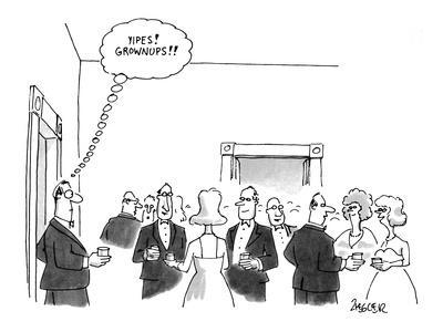 """Man walks into party and thinks to himself: """"Yipes! Grownups!!"""" - New Yorker Cartoon"""