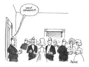 """Man walks into party and thinks to himself: """"Yipes! Grownups!!"""" - New Yorker Cartoon by Jack Ziegler"""