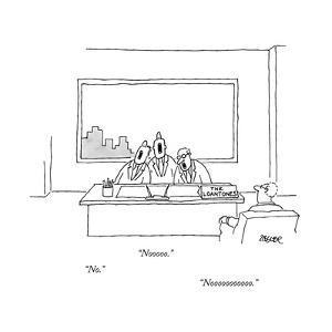 No...Nooooo...Noooooooo - New Yorker Cartoon by Jack Ziegler