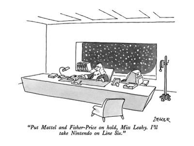 """Put Mattel and Fisher-Price on hold, Miss Leahy.  I'll take Nintendo on L…"" - New Yorker Cartoon by Jack Ziegler"