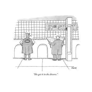 """""""She got it in the divorce."""" - New Yorker Cartoon by Jack Ziegler"""