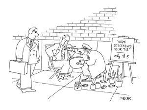 """Street artist painting on a man's tie. A sign reads '""""Nude Descending Your? - New Yorker Cartoon by Jack Ziegler"""