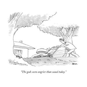 """""""The gods seem angrier than usual today."""" - New Yorker Cartoon by Jack Ziegler"""