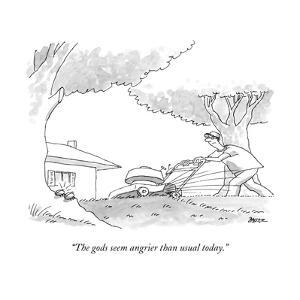 """The gods seem angrier than usual today."" - New Yorker Cartoon by Jack Ziegler"
