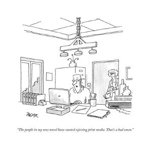 """""""The people in my new novel have started rejecting print media. That's a b..."""" - New Yorker Cartoon by Jack Ziegler"""