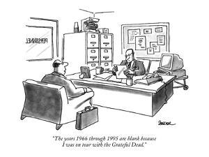 """""""The years 1966 through 1995 are blank because I was on tour with the Grat?"""" - New Yorker Cartoon by Jack Ziegler"""