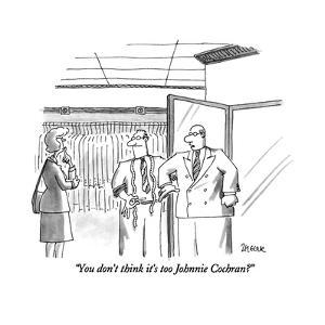"""""""You don't think it's too Johnnie Cochran?"""" - New Yorker Cartoon by Jack Ziegler"""