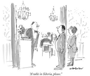 """A table in Siberia, please."" - New Yorker Cartoon by James Stevenson"