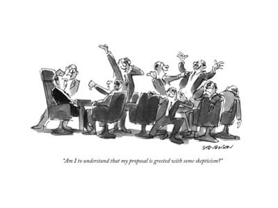 """""""Am I to understand that my proposal is greeted with some skepticism?"""" - New Yorker Cartoon by James Stevenson"""