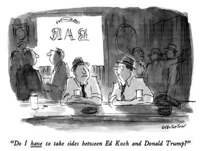 """""""Do I have to take sides between Ed Koch and Donald Trump?"""" - New Yorker Cartoon by James Stevenson"""