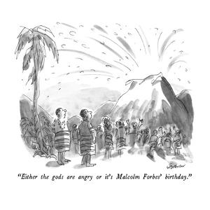 """""""Either the gods are angry or it's Malcolm Forbes' birthday."""" - New Yorker Cartoon by James Stevenson"""