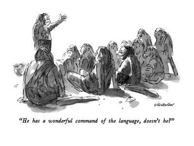 """""""He has a wonderful command of the language, doesn't he?"""" - New Yorker Cartoon by James Stevenson"""