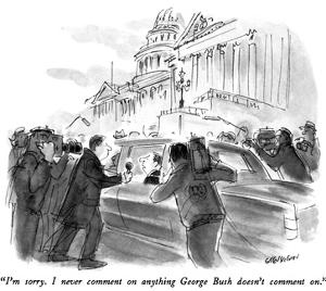 """""""I'm sorry.  I never comment on anything George Bush doesn't comment on."""" - New Yorker Cartoon by James Stevenson"""