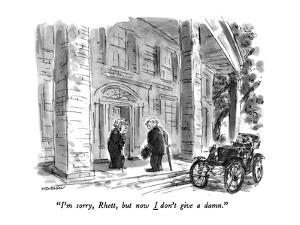 """I'm sorry, Rhett, but now I don't give a damn."" - New Yorker Cartoon by James Stevenson"