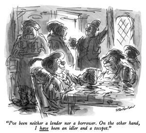 """I've been neither a lender nor a borrower.  On the other hand, I have bee…"" - New Yorker Cartoon by James Stevenson"