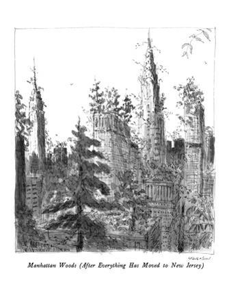 Manhattan Woods - New Yorker Cartoon by James Stevenson
