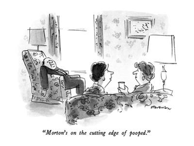"""""""Morton's on the cutting edge of pooped."""" - New Yorker Cartoon by James Stevenson"""