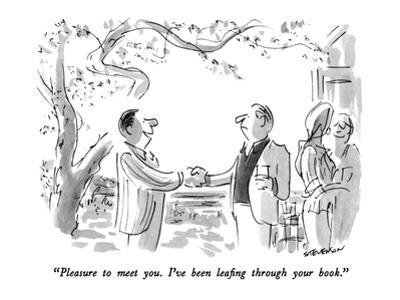 """""""Pleasure to meet you.  I've been leafing through your book."""" - New Yorker Cartoon by James Stevenson"""