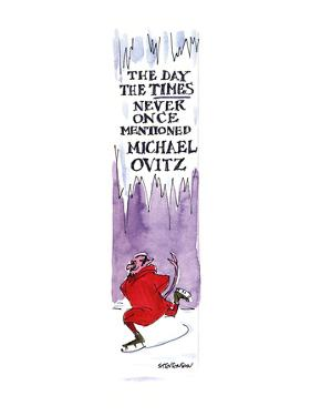 The day the Times never once mentioned Michael Ovitz - New Yorker Cartoon by James Stevenson