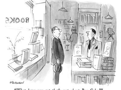 """""""What have you got that's not about Roy Cohn?"""" - New Yorker Cartoon"""