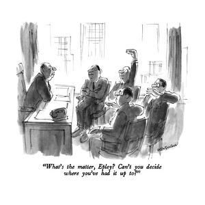 """What's the matter, Epley?  Can't you decide where you've had it up to?"" - New Yorker Cartoon by James Stevenson"