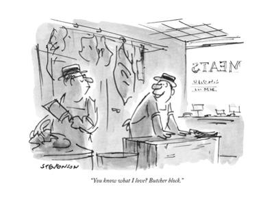 """""""You know what I love? Butcher block.""""One butcher to another in butcher s - New Yorker Cartoon by James Stevenson"""