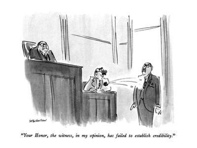 """""""Your Honor, the witness, in my opinion, has failed to establish credibili…"""" - New Yorker Cartoon by James Stevenson"""