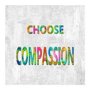 Choose Compassion in Color by Jamie MacDowell