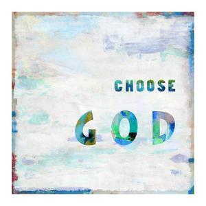 Choose God In Color by Jamie MacDowell