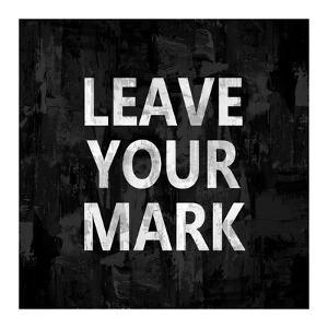 Leave Your Mark by Jamie MacDowell