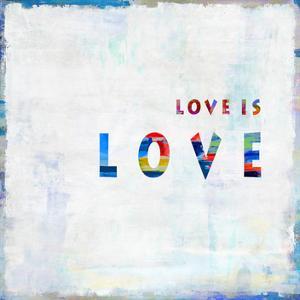 Love Is Love In Color by Jamie MacDowell