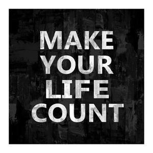 Make Your Life Count by Jamie MacDowell