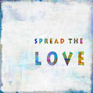Spread The Love In Color by Jamie MacDowell
