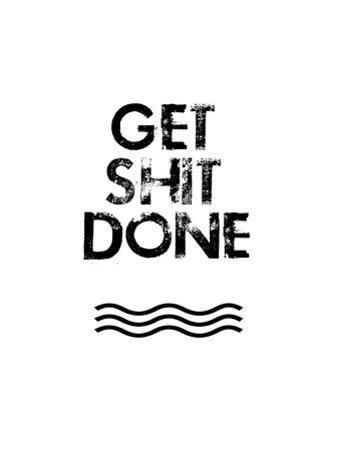 Get Shit Done by Jan Weiss