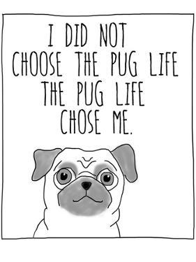 Pug Life by Jan Weiss
