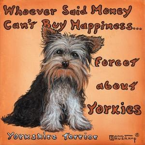 Yorkies = Happiness by Janet Kruskamp
